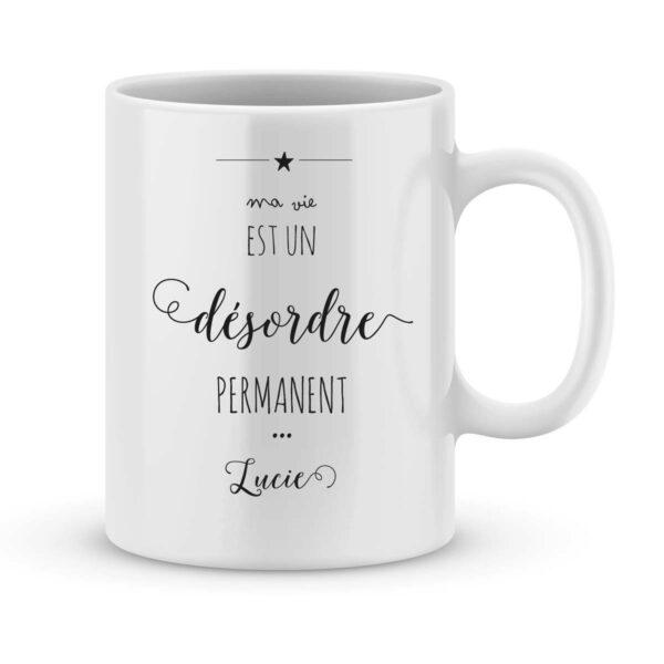 Mug personnalisé avec un prénom Ma vie est un désordre permanent