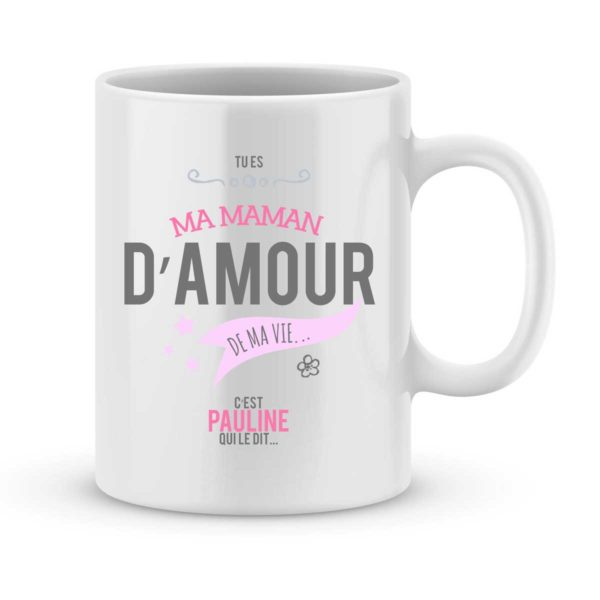 Mug personnalisé avec un prénom maman d'amour de ma vie