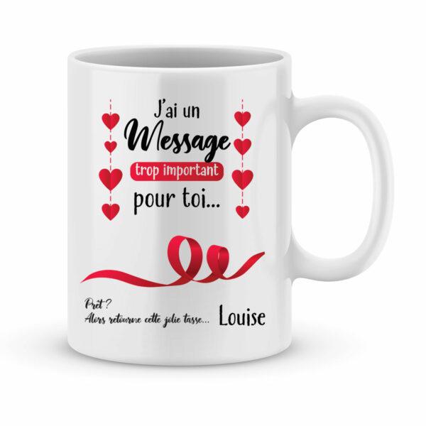 Cadeau saint valentin - Mug personnalisé J'ai un message important pour toi